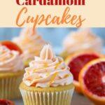 Blood Orange Cardamom Cupcakes With Blood Orange Frosting